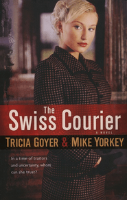 The Swiss Courier  -     By: Tricia Goyer, Mike Yorkey
