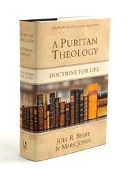 Puritan Theology: Doctrine for Life   -             By: Joel Beeke, Mark Jones