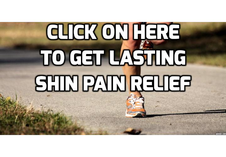 How to Really Get LASTING Shin Pain Relief? In this article I'm going to reveal probably the most IMPORTANT piece of information on how to get lasting shin pain relief that you'll ever encounter. Read on to find out more.