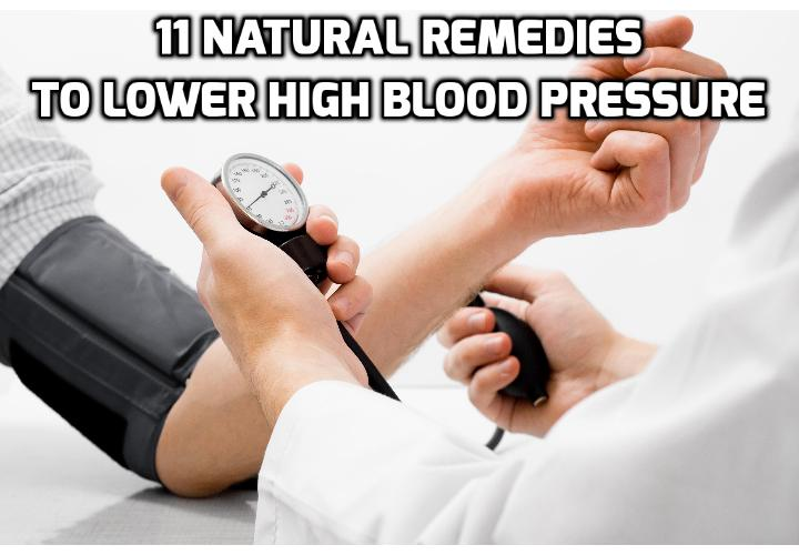 "Click HERE to Discover the 215+ Home Remedies, Natural Beauty Recipes & DIY Household Products - High blood pressure-also known as hypertension or ""the silent killer""-affects 1 in 3 adult Americans, or roughly 67 million people, and that number only continues to grow. Read on here to learn about the 11 remedies to lower high blood pressure and 2 video clips on how to lower high blood pressure naturally."