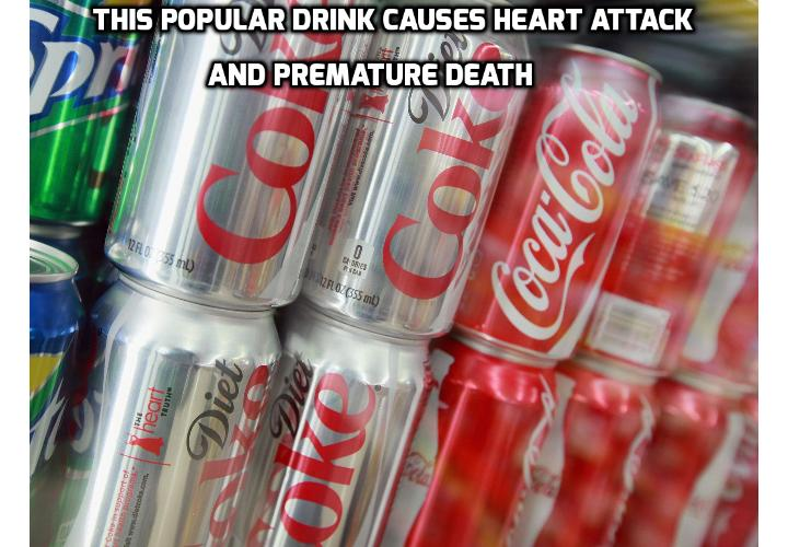 This Popular Drink Causes Heart Attack and Premature Death - Here's an easy way to reduce the risk of death from heart attack – by 50%. Just drink less of this popular refreshment (and most people think this drink is healthy!) to avoid heart attack and premature death.