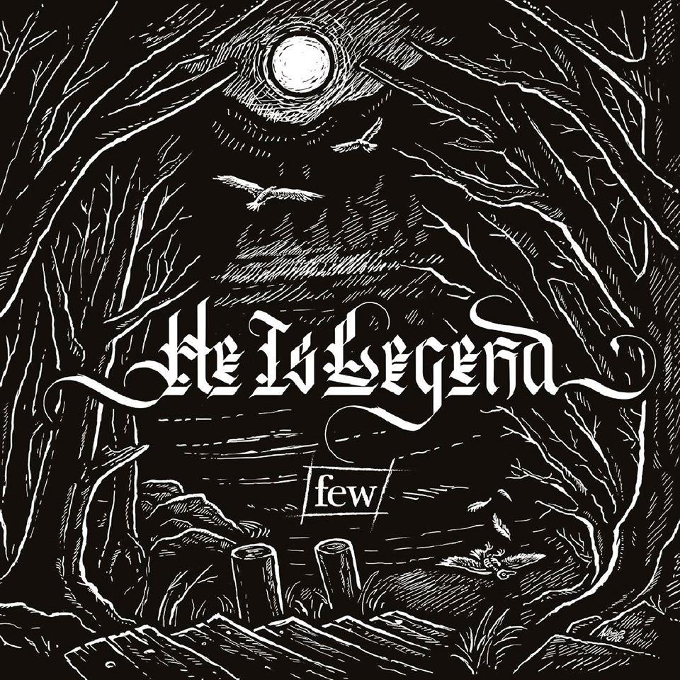 He Is Legend – Few