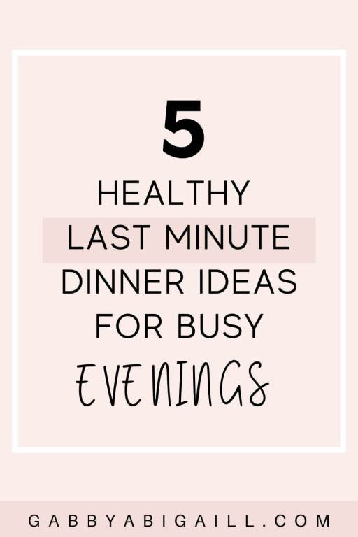 5 healthy last minute dinner ideas for busy evenings pin