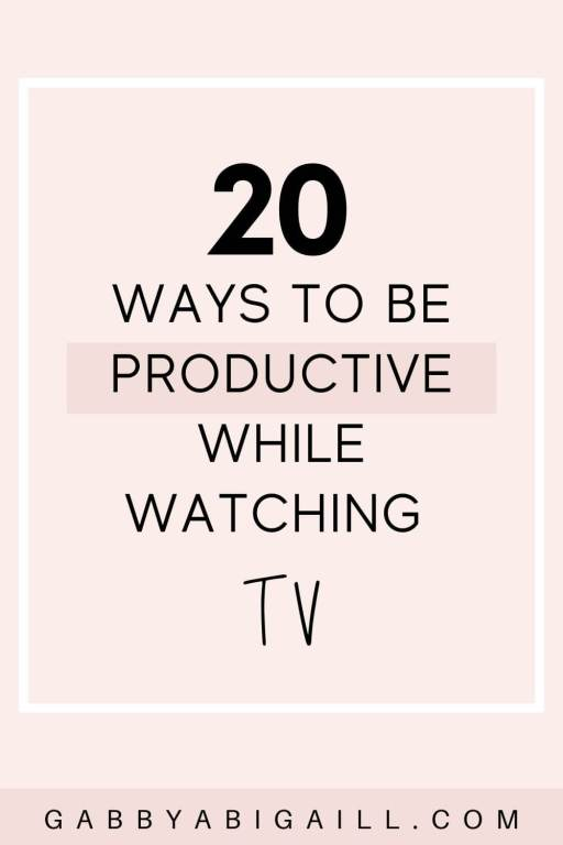 20 ways to be productive while watching tv