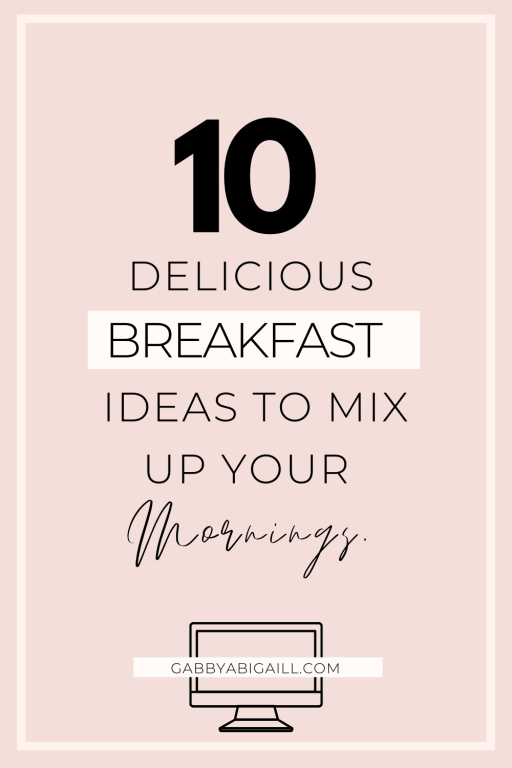 10 delicious breakfast ideas to mix up your mornings