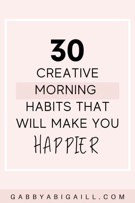 30 creative morning habits that will make you happier