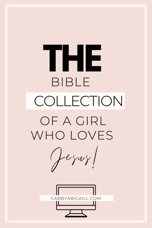 the Bible collection of a girl who loves Jesus