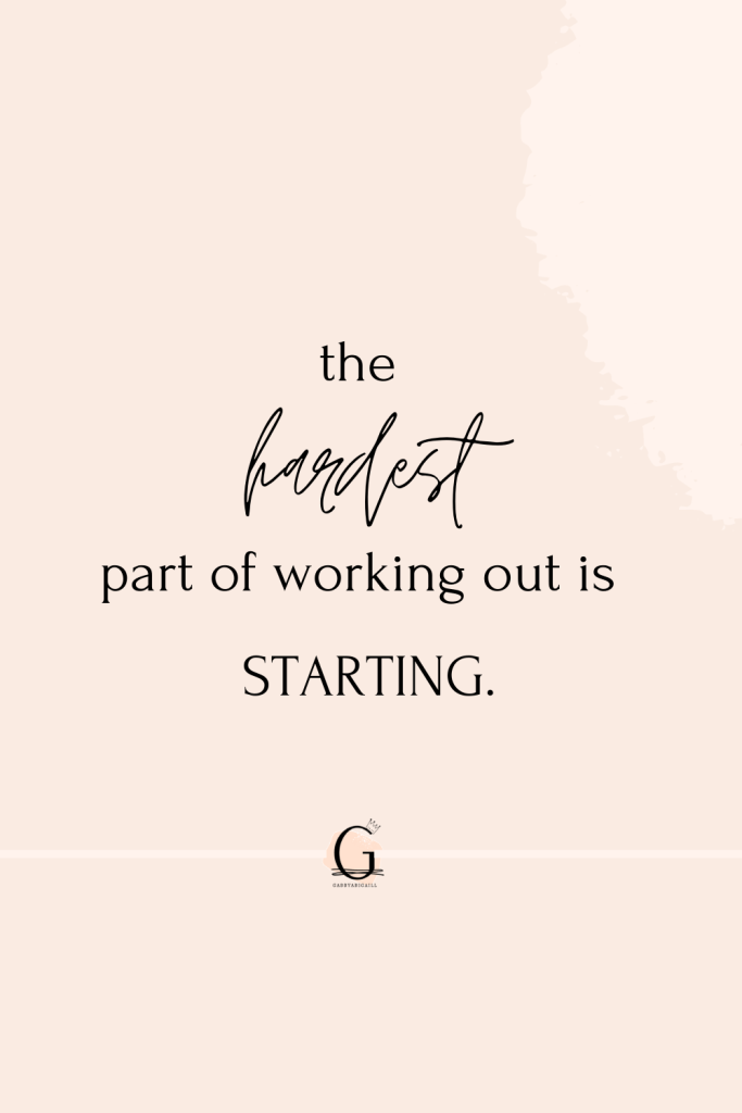 """A fitness quote that says """"the hardest part of working out is starting"""""""