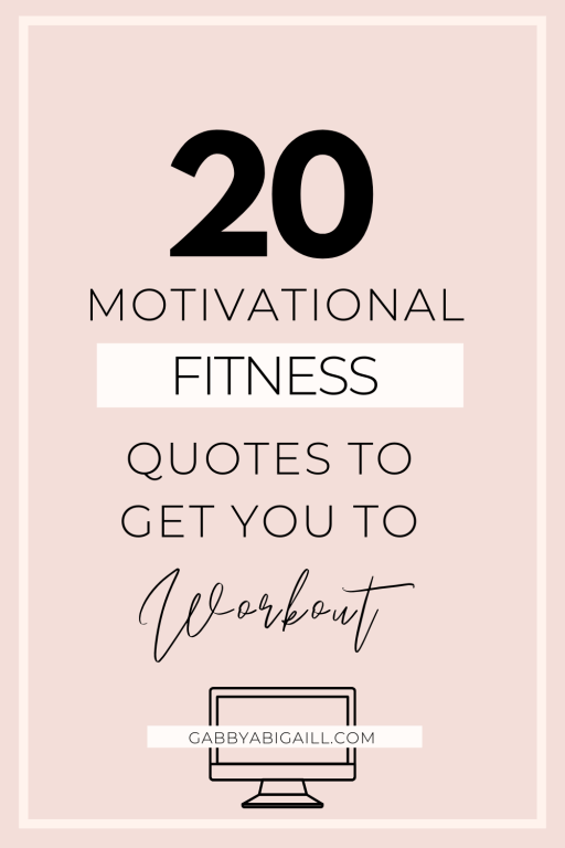 20 motivational fitness quotes to get you to workout
