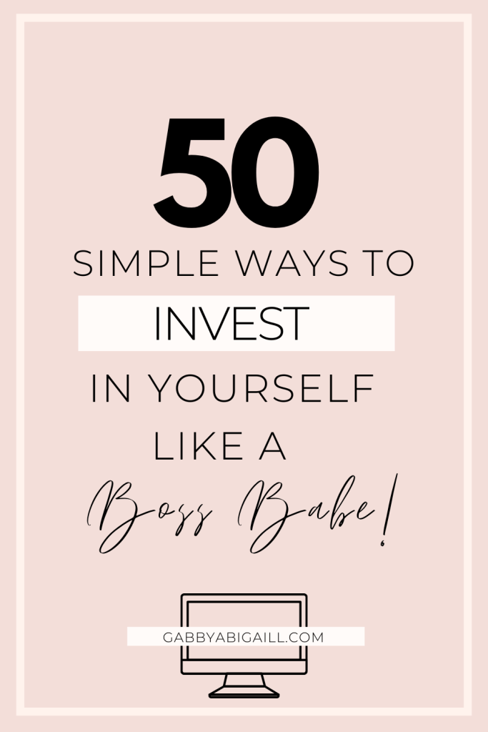 50 simple ways to invest in yourself like a boss babe