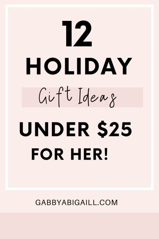 12 holiday gift ideas under $25 for her