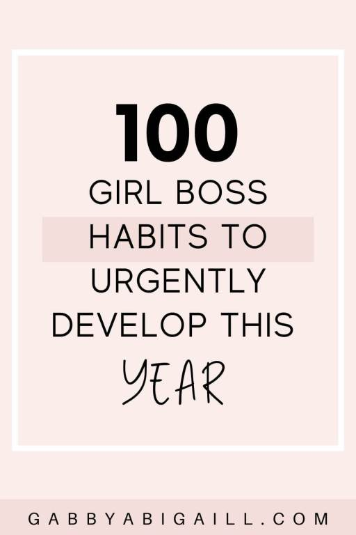 100 Girl Boss Habits To Urgently Develop This Year