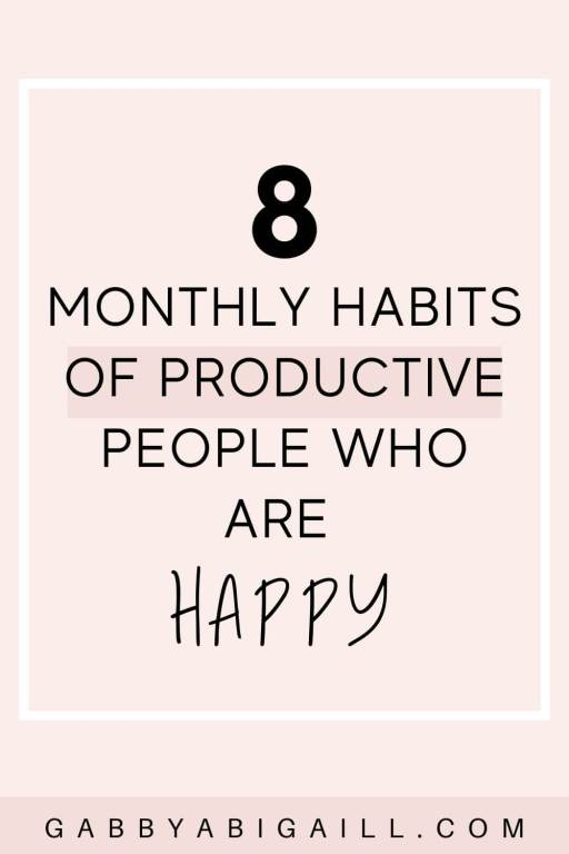 8 monthly habits of productive people who are happy