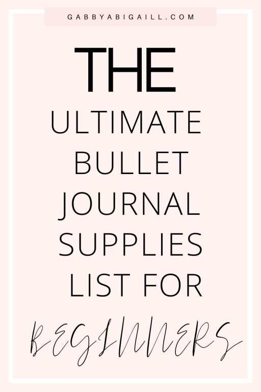 The Ultimate Bullet Journal Supplies List For Beginners