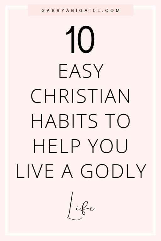 10 easy christian habits to help you live a godly life pin