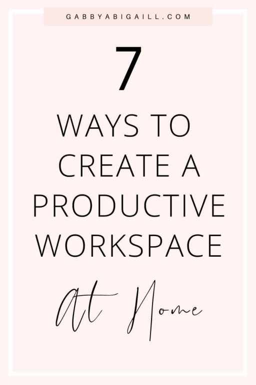 7 Ways To Create A Productive Workspace At Home pin