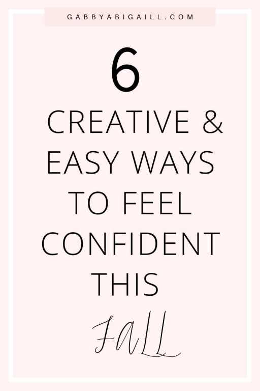 6 Creative & Easy Ways To Feel Confident This Fall