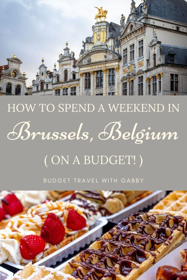 HOW TO SPEND A WEEKEND IN BRUSSELS BELGIUM ON A BUDGET