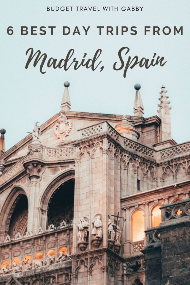 6 BEST DAY TRIPS FROM MADRID, SPAIN