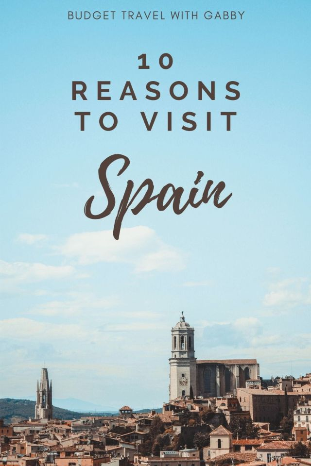 10 REASONS TO VISIT SPAIN
