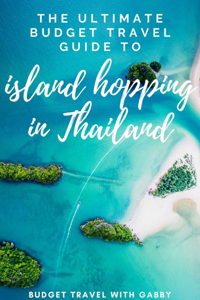 GUIDE TO ISLAND-HOPPING IN THAILAND ON A BUDGET
