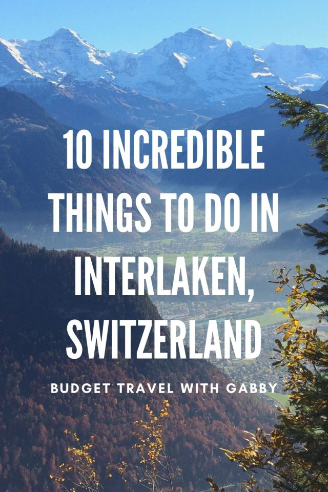 10 INCREDIBLE THINGS TO DO IN INTERLAKEN, SWITZERLAND