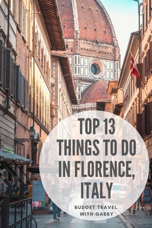 TOP 13 THINGS TO DO IN FLORENCE, ITALY