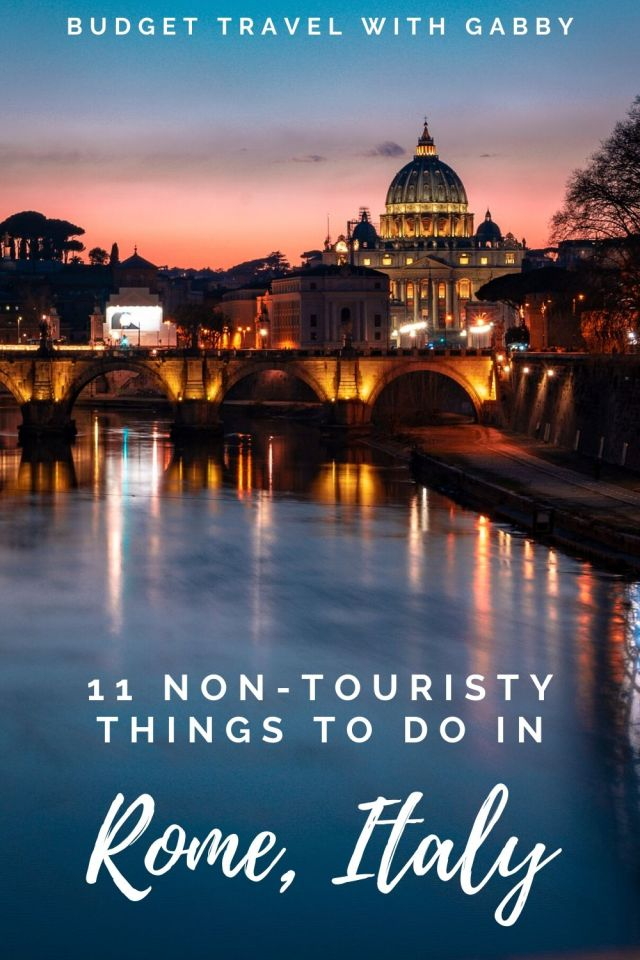 11 NON-TOURISTY THINGS TO DO IN ROME, ITALY