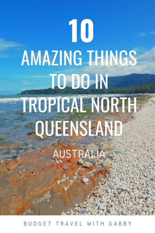 AMAZING THINGS TO DO IN TROPICAL NORTH QUEENSLAND