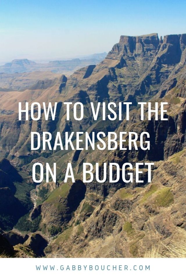 GABBYBOUCHER.COM HOW TO VISIT DRAKENSBERG MOUNTAINS SOUTH AFRICA BUDGET TRAVEL