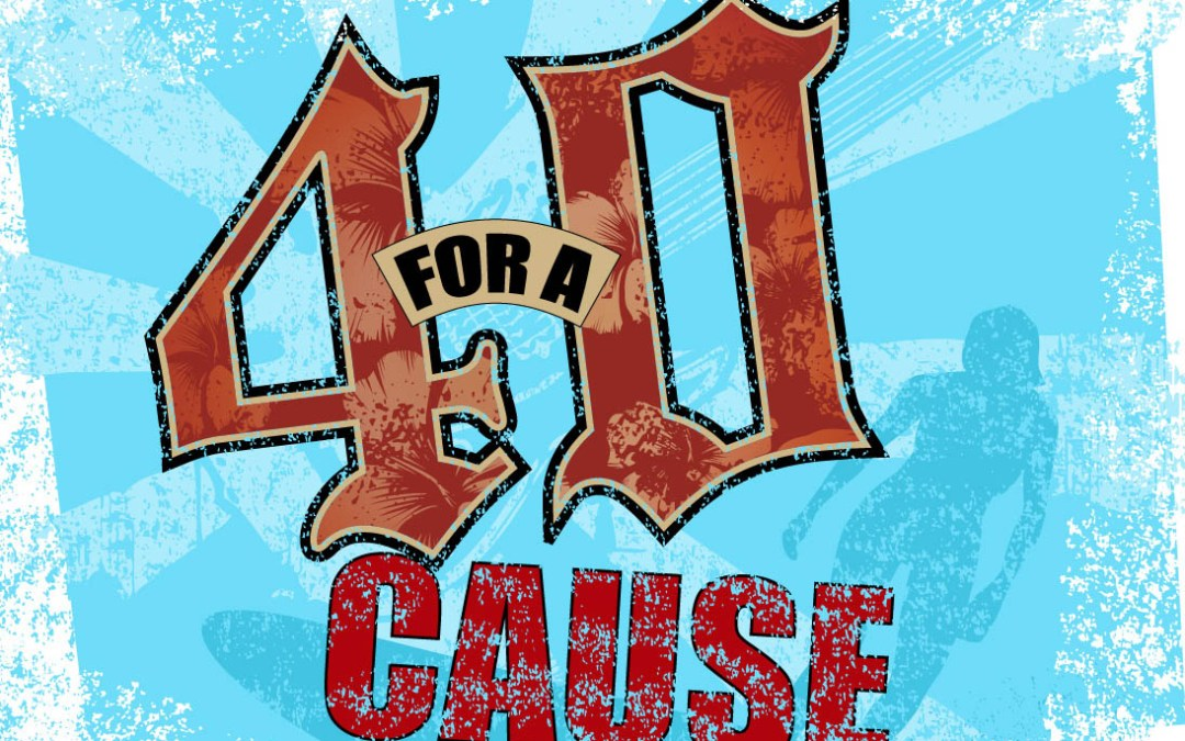 40 for a Cause Raises OVER $16,500!