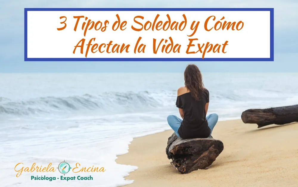Tres Tipos de Soledad y Cómo Afectan la Vida Expat