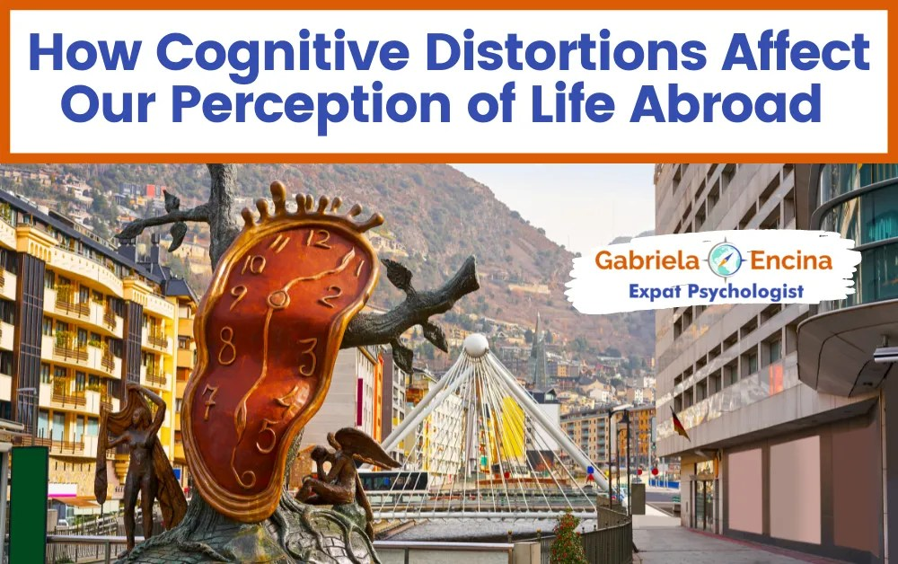 How Cognitive Distortions Affect Our Life Abroad