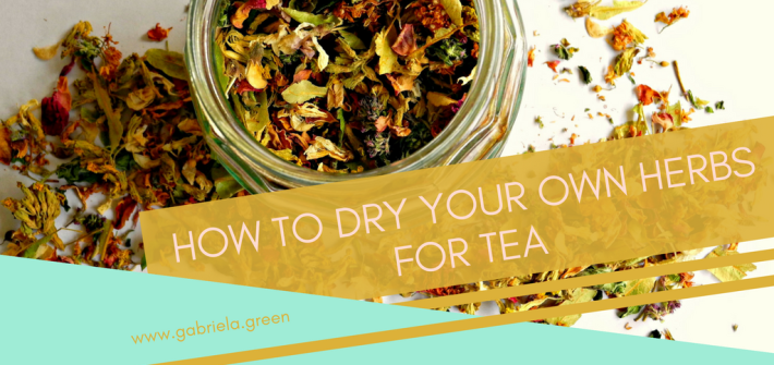 DIY: How to dry herbs for tea | Gabriela Green | www.gabriela.green