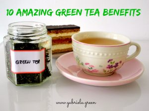 10 Amazing Green tea benefits | Gabriela Green