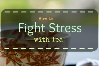 How to Fight Stress with Tea | Gabriela Green | www.gabriela.green