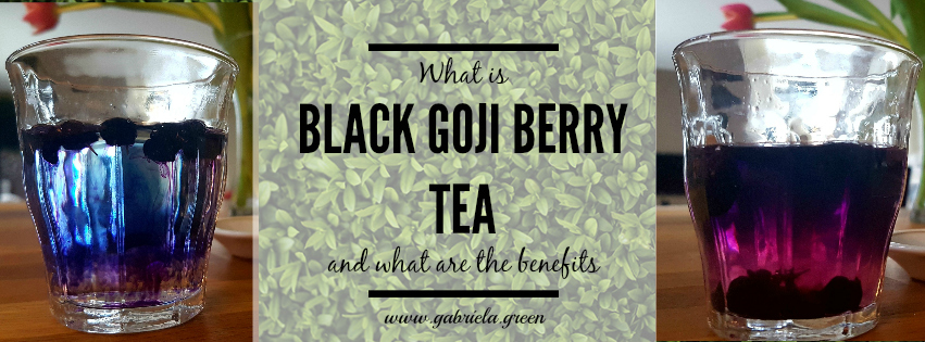What is Black Goji berry tea and what are the benefits Gabriela Green