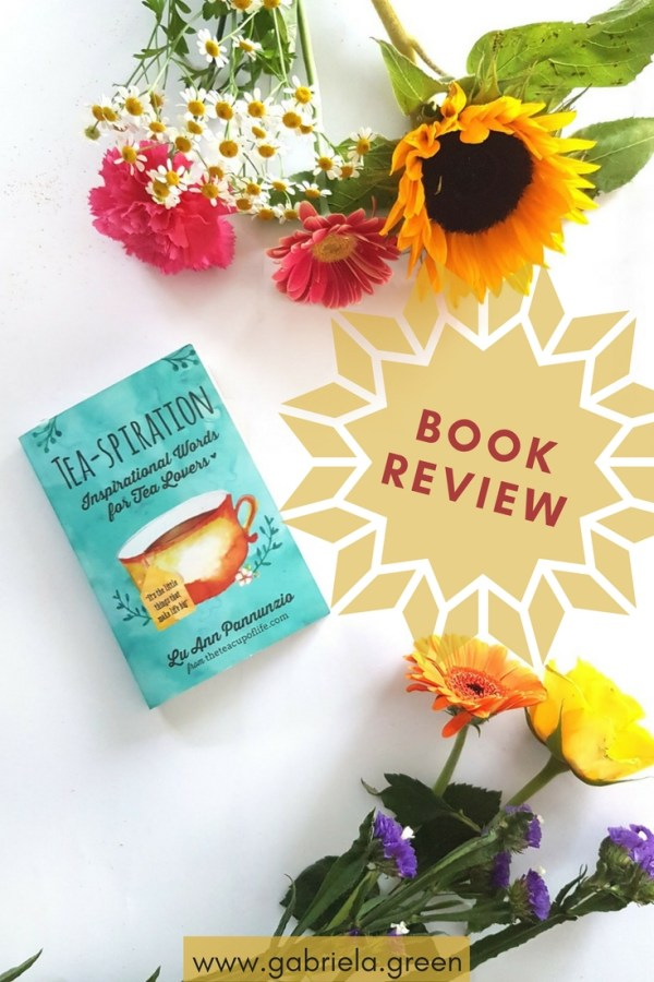 Tea-spiration by LuAnn Pannunzio - Book Review - www.gabriela.green
