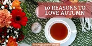 10 reasons to love the colourful autumn - Gabriela Green Blog - www.gabriela.green