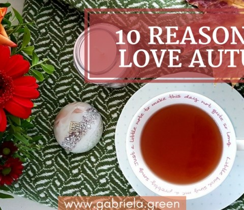 10 reasons to love the colourful autumn - Gabriela Green Blog - www.gabriela.green
