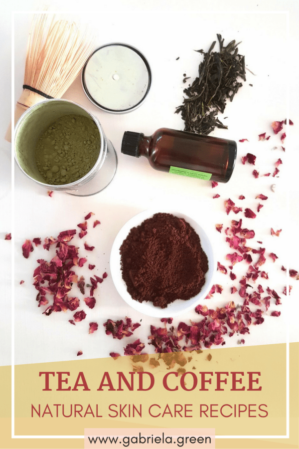Tea And Coffee Natural Skin Care Recipes - Gabriela Green - www.gabriela.green