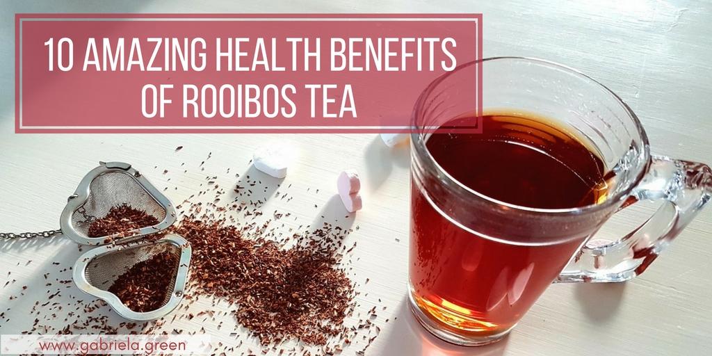 10 Amazing Health Benefits of Rooibos Tea - Gabriela Green Blog - www.gabriela.green (1)