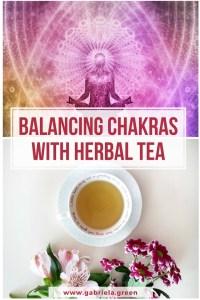 Balancing Chakras with Herbal Tea_ www.gabriela.green (1)