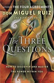 The Three Questions- How to Discover and Master the Power Within You