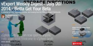 vExpert Weekly Digest July 9th 2014 – Betta get your BETA.