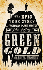Green Gold: the lost journals of John Jeffrey