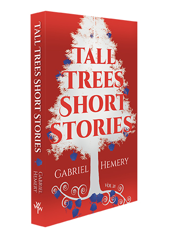 Tall Trees Short Stories Vol21 by Gabriel Hemery