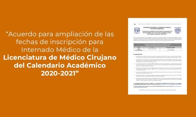 """""""Acuerdo para ampliación de las fechas de inscripción para Internado Médico de la Licenciatura de Médico Cirujano del Calendario Académico 2020-2021"""""""