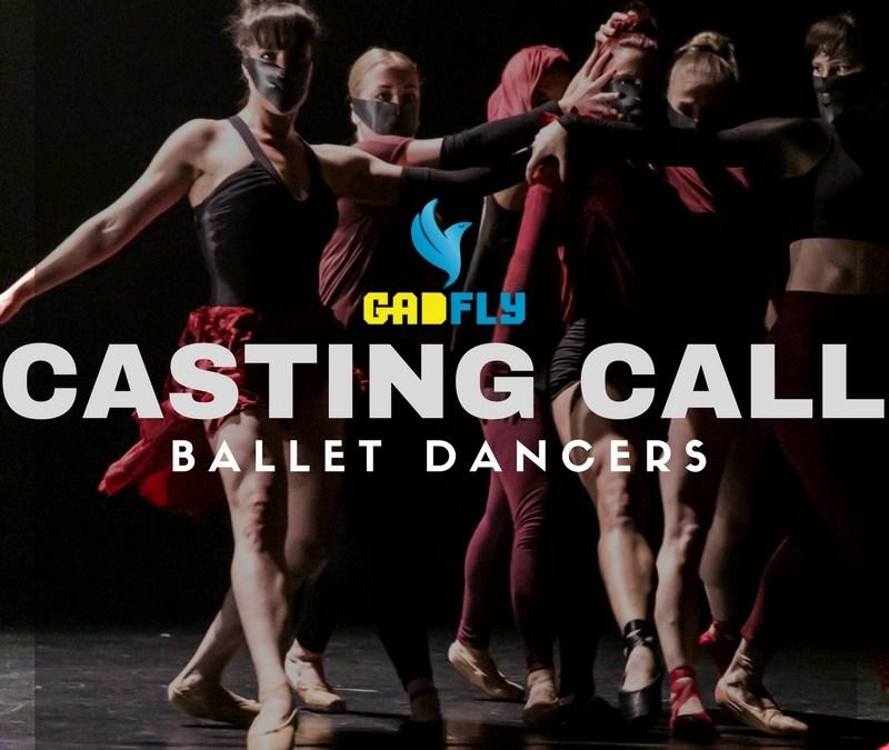 CASTING CALL: BALLET DANCERS – New short work by GADFLY – Deadline April 1st