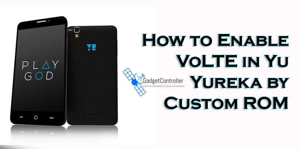 How to Enable VoLTE in Yu Yureka by Custom ROM